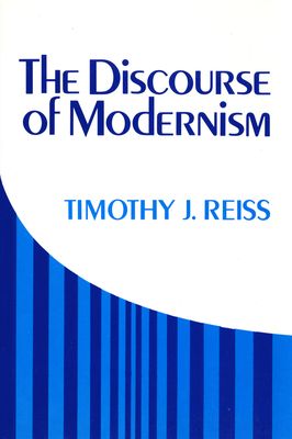 The Discourse of Modernism - Reiss, Timothy J