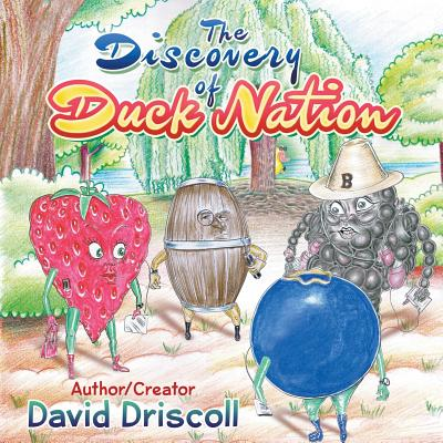 The Discovery of Duck Nation - Driscoll, David