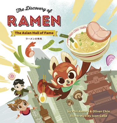 The Discovery of Ramen: The Asian Hall of Fame - Amara, Phil, and Chin, Oliver, and Calle, Juan