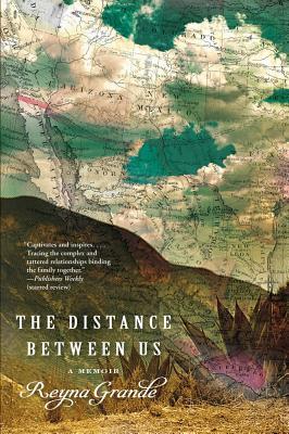 The Distance Between Us: A Memoir - Grande, Reyna
