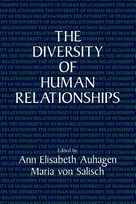 The Diversity of Human Relationships - Auhagen, Ann Elisabeth (Editor), and Salisch, Maria Von (Editor), and Robertson, Ann (Translated by)