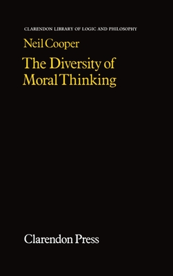 The Diversity of Moral Thinking - Cooper, Neil
