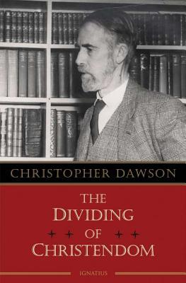 The Dividing of Christendom - Dawson, Christopher