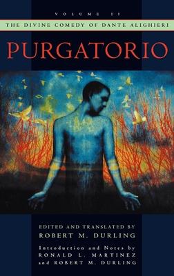 The Divine Comedy of Dante Alighieri: Volume 2: Purgatorio - Alighieri, Dante, and Durling, Robert M. (Editor), and Martinez, Ronald L. (Editor)