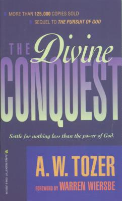 The Divine Conquest - Tozer, A W