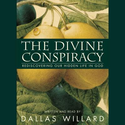 The Divine Conspiracy - Willard, Dallas, Professor (Read by)