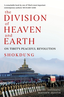 The Division of Heaven and Earth: On Tibet's Peaceful Revolution - Akester, Matthew (Translated by)