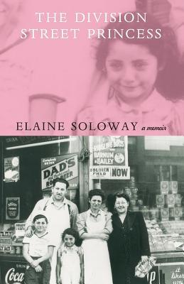 The Division Street Princess: A Memoir - Soloway, Elaine