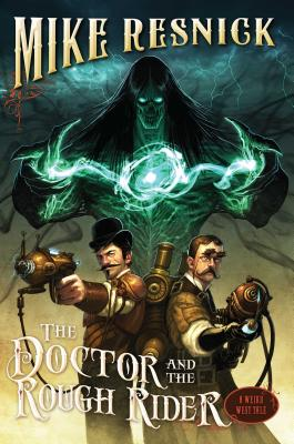 The Doctor and the Rough Rider - Resnick, Mike