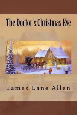 The Doctor's Christmas Eve - Allen, James Lane