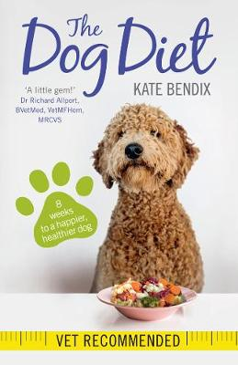 The Dog Diet - Bendix, Kate