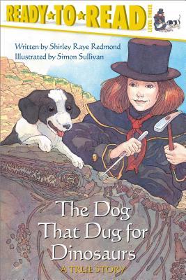 The Dog That Dug for Dinosaurs - Redmond, Shirley Raye