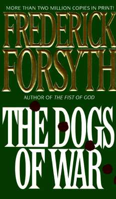 The Dogs of War - Forsyth, Frederick