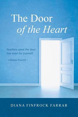 The Door of the Heart - Farrar, Diana Finfrock