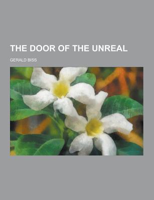 The Door of the Unreal - Biss, Gerald