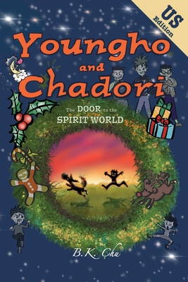 The Door to the Spirit World (US Edition): Youngho and Chadori, Book I - Chu, B K