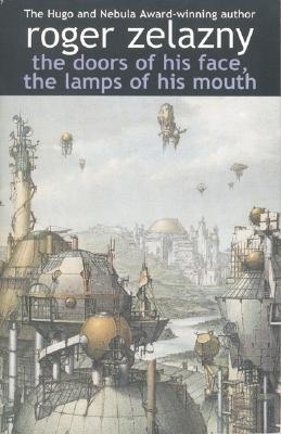 The Doors of His Face, the Lamps of His Mouth - Zelazny, Roger