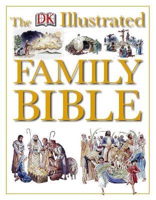 The Dorling Kindersley Illustrated Family Bible - Copstecalde, Claude-Bernard (Editor)