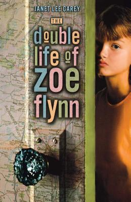 The Double Life of Zoe Flynn - Carey, Janet Lee