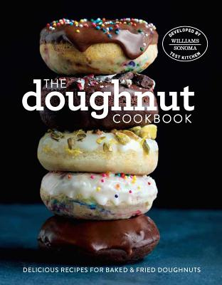 The Doughnut Cookbook: Easy Recipes for Baked and Fried Doughnuts - Williams-Sonoma Test Kitchen