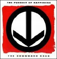 The Downward Road - The Pursuit of Happiness