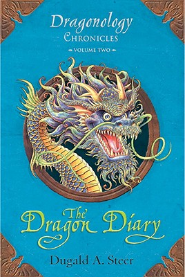The Dragon Diary: Dragonology Chronicles Volume 2 - Steer, Dugald