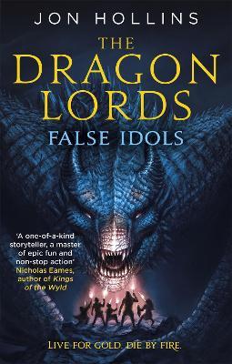The Dragon Lords 2: False Idols - Hollins, Jon