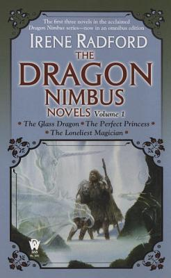The Dragon Nimbus Novels, Volume 1 - Radford, Irene