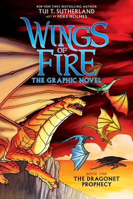 The Dragonet Prophecy (Wings of Fire Graphic Novel #1): A Graphix Book, 1: The Graphic Novel - Sutherland, Tui T