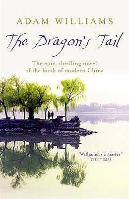 The Dragon's Tail - Williams, Adam
