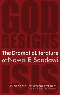 The Dramatic Literature of Nawal El Saadawi - El Saadawi, Nawal, and Newson-Horst, Adele S (Editor), and Bagnole, Rihab Kassatly (Translated by)