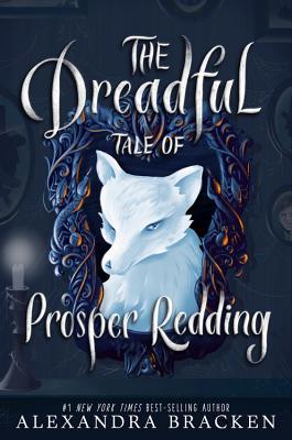 The Dreadful Tale of Prosper Redding - Bracken, Alexandra