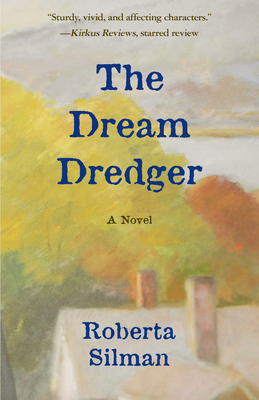 The Dream Dredger - Silman, Roberta