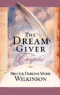 The Dream Giver for Couples - Wilkinson, Bruce, Dr., and Wilkinson, Darlene Marie