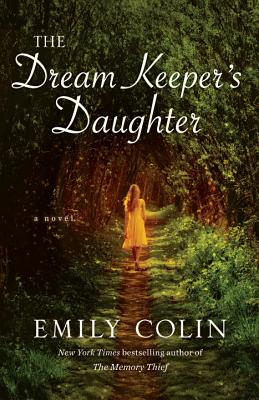 The Dream Keeper's Daughter - Colin, Emily