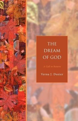 The Dream of God: A Call to Return - Dozier, Verna J
