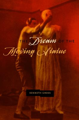 The Dream of the Moving Statue - Gross, Kenneth