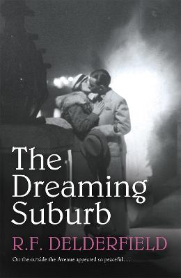 The Dreaming Suburb - Delderfield, R. F.