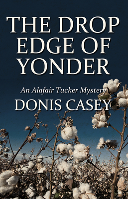 The Drop Edge of Yonder - Casey, Donis