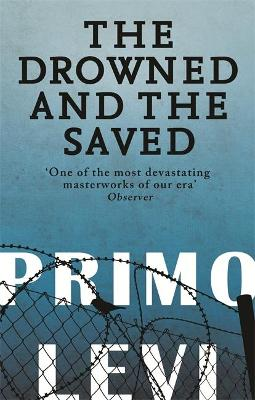 The Drowned and the Saved - Levi, Primo