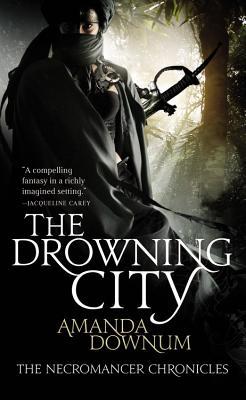 The Drowning City - Downum, Amanda