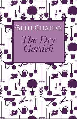 The Dry Garden - Chatto, Beth