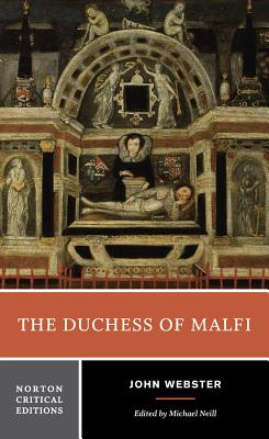 The Duchess of Malfi - Webster, John, and Neill, Michael (Editor)