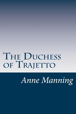 The Duchess of Trajetto - Manning, Anne