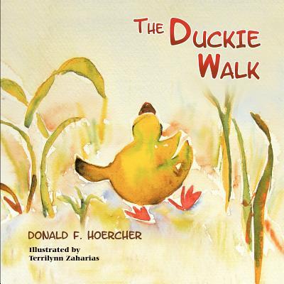 The Duckie Walk - Hoercher, Donald F