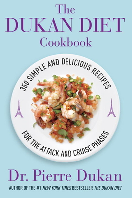 The Dukan Diet Cookbook: The Essential Companion to the Dukan Diet - Dukan, Pierre, Dr.