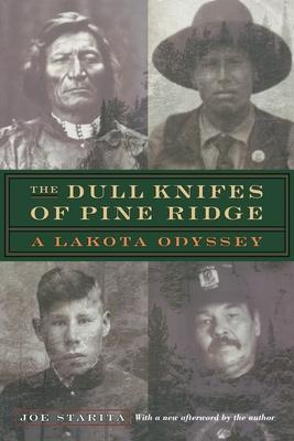 The Dull Knifes of Pine Ridge: A Lakota Odyssey - Starita, Joe