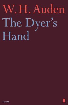 The Dyer's Hand - Auden, W. H.