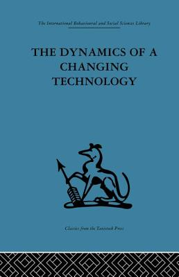 The Dynamics of a Changing Technology: A case study in textile manufacturing - Fensham, Peter J. (Editor), and Hooper, Douglas (Editor)