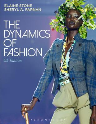 The Dynamics of Fashion - Stone, Elaine, and Farnan, Sheryl A